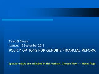 POLICY OPTIONS FOR GENUINE FINANCIAL  REFORM