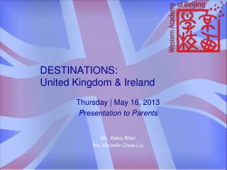 DESTINATIONS:  United Kingdom & Ireland