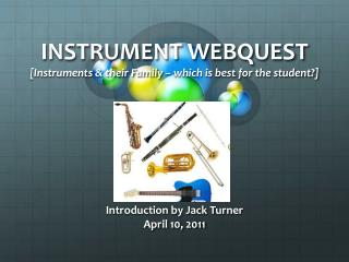 INSTRUMENT WEBQUEST [Instruments & their Family � which is best for the student?]