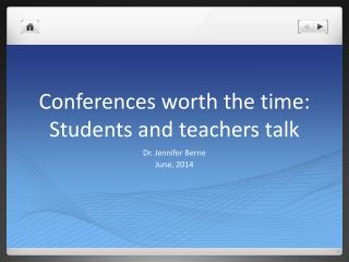 Conferences worth the time:  Students and teachers talk