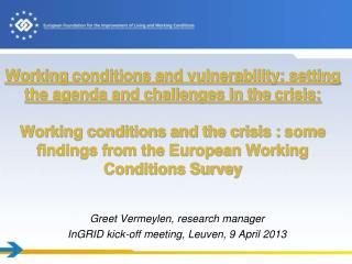 Greet Vermeylen, research manager InGRID  kick-off meeting, Leuven, 9 April 2013