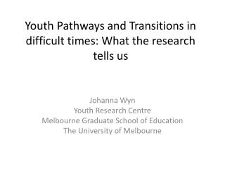 Youth Pathways and Transitions in difficult times: What the research tells us