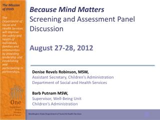 Because Mind Matters Screening and Assessment Panel Discussion  August  27-28 , 2012