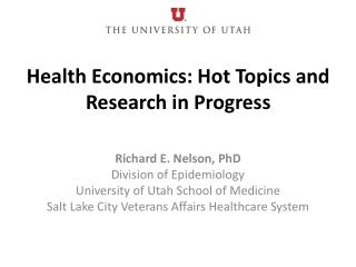 Health Economics: Hot Topics and Research in Progress