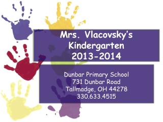 Welcome to  Mrs.  Vlacovsky's  Kindergarten 2013-2014