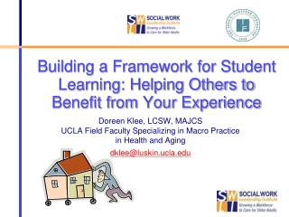 Building a Framework for Student Learning: Helping Others to Benefit from Your Experience