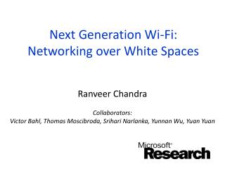 Next Generation Wi-Fi: Networking over White Spaces