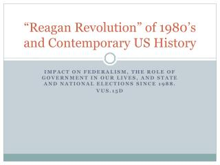 """Reagan Revolution"" of 1980's and Contemporary US History"