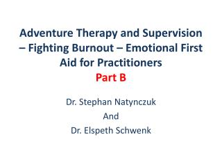 Adventure Therapy and Supervision – Fighting Burnout – Emotional First Aid for Practitioners Part B