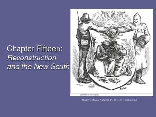 Chapter Fifteen:  Reconstruction and the New South