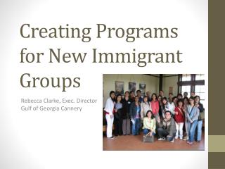Creating Programs for New Immigrant Groups
