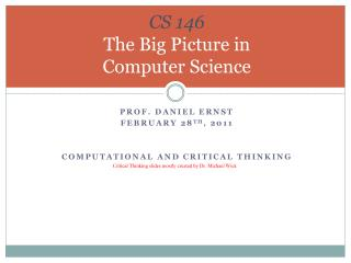 CS 146 The Big Picture in  Computer Science