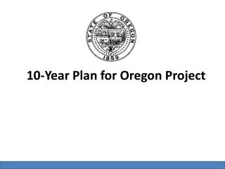 10-Year Plan for Oregon Project