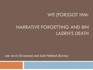We [For]got Him: Narrative forgetting and bin Laden's death