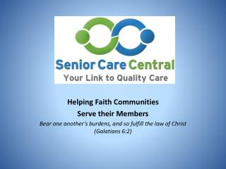 Helping Faith Communities  Serve  their Members Bear one another's burdens, and so fulfill the law of Christ (Galatians
