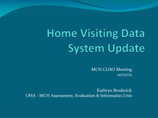 Home Visiting Data System Update