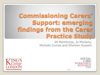 Commissioning Carers' Support: emerging findings from the Carer Practice Study