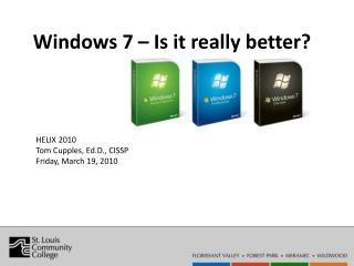 Windows 7 - Is it really better