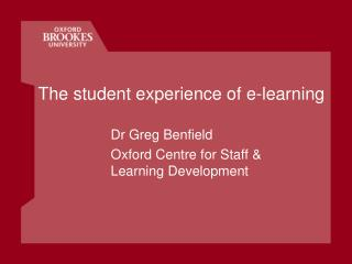 The student experience of  e -learning