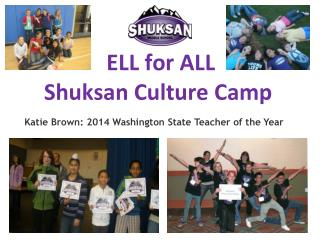 ELL for ALL Shuksan Culture Camp