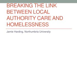 Breaking the Link Between Local Authority Care and Homelessness