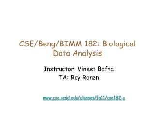 CSE/Beng/BIMM 182: Biological Data Analysis