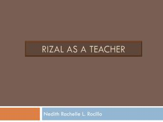 Rizal as a teacher
