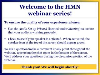 Welcome to the HMN  webinar series!