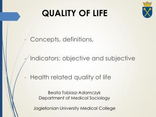 Concepts, definitions, Indicators: objective and subjective Health related quality of life
