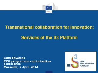 Transnational collaboration  for  innovation : Services  of the  S3 Platform