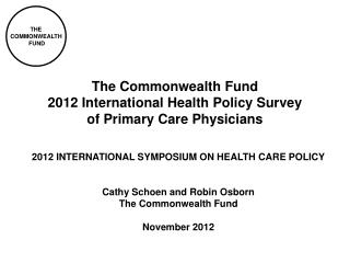 The Commonwealth Fund  2012 International Health Policy Survey  of Primary Care Physicians
