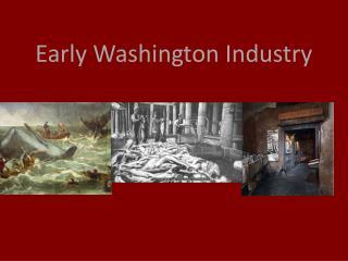 Early Washington Industry