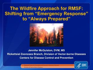"The Wildfire Approach for RMSF: Shifting from ""Emergency Response"" to ""Always Prepared"""