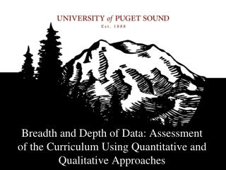 Breadth and Depth of Data: Assessment of the Curriculum Using Quantitative and Qualitative Approaches