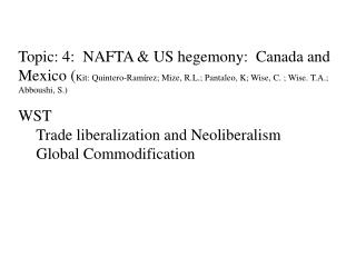 Topic: 4:  NAFTA & US hegemony:  Canada and Mexico  ( Kit:  Quintero - Ramírez ; Mize, R.L. ;  Pantaleo ,  K; Wise, C.