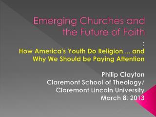 Emerging Churches and the Future of Faith