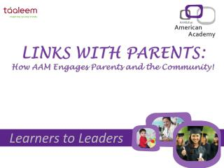 LINKS WITH PARENTS: How AAM Engages Parents and the Community!