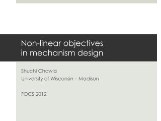 Non-linear objectives in mechanism design