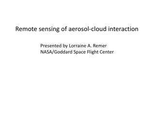 Remote sensing of aerosol-cloud interaction