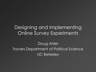 Designing and Implementing Online Survey Experiments