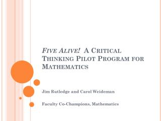Five Alive!   A Critical Thinking Pilot Program for Mathematics