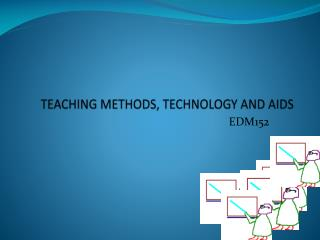 TEACHING METHODS, TECHNOLOGY AND AIDS