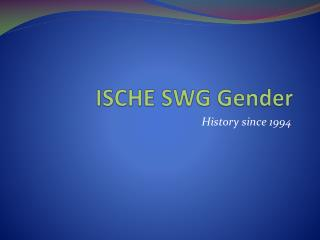 ISCHE SWG Gender