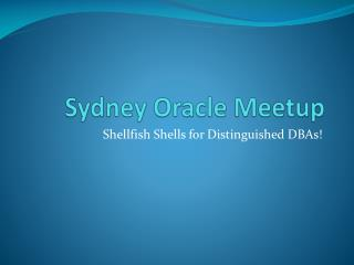 Sydney Oracle  Meetup
