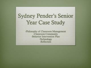 Sydney Pender's Senior Year Case Study
