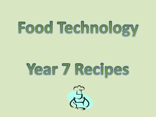 Food Technology Year 7 Recipes