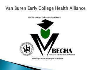 Van Buren Early College Health Alliance