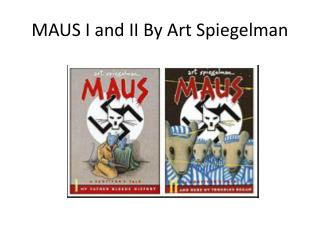 MAUS I and II By Art Spiegelman