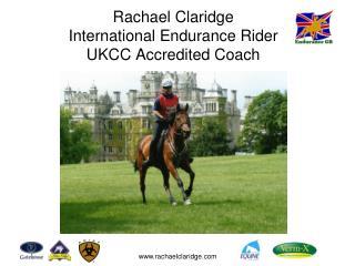 Rachael  Claridge International Endurance Rider  UKCC Accredited Coach