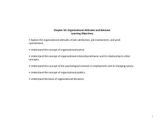 Chapter 10: Organizational Attitudes and Behavior Learning  Objectives